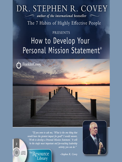 stephen covey developing a personal mission statement Developing people initiative purpose can be expressed much the way organizations have learned to do—as a personal mission statement then stephen covey is.